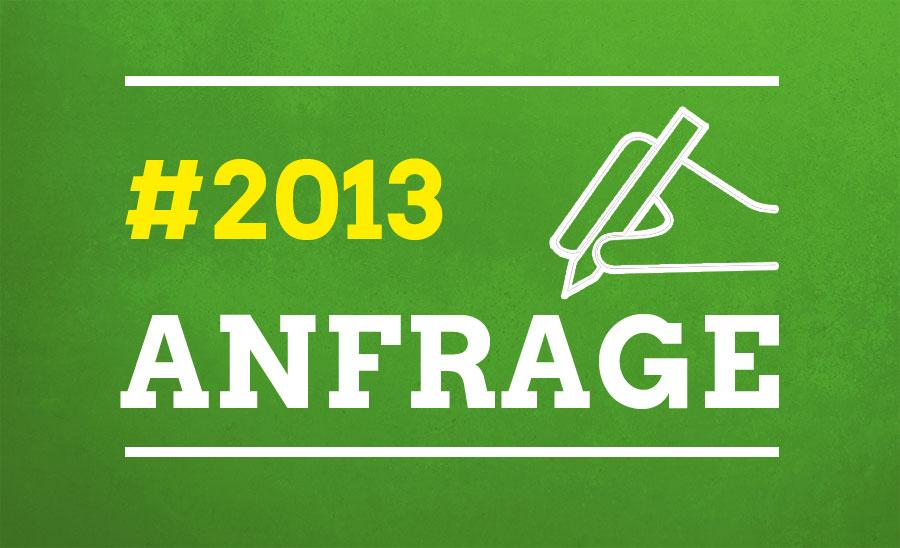Anfrage Folgeauswirkungen des gemeinsamen Antrages 09.04.2013